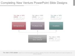 Completing New Venture Powerpoint Slide Designs