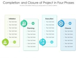 Completion And Closure Of Project In Four Phases
