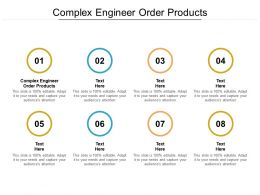 Complex Engineer Order Products Ppt Powerpoint Presentation Summary Cpb