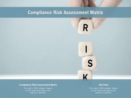 Compliance Risk Assessment Matrix Ppt Powerpoint Presentation Inspiration Cpb