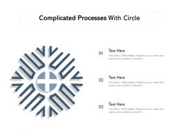 Complicated Processes With Circle