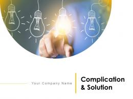 Complication And Solution Powerpoint Presentation Slides