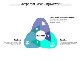 Component Scheduling Network Ppt Powerpoint Presentation Show Deck Cpb