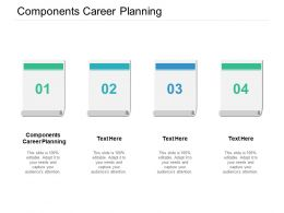 Components Career Planning Ppt Powerpoint Presentation File Elements Cpb