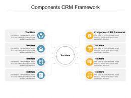 Components CRM Framework Ppt Powerpoint Presentation Pictures Portfolio Cpb