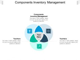 Components Inventory Management Ppt Powerpoint Presentation Formats Cpb