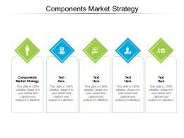 Components Market Strategy Ppt Powerpoint Presentation Infographics Slide Portrait Cpb