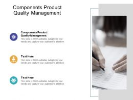 Components Product Quality Management Ppt Powerpoint Presentation Outline Cpb