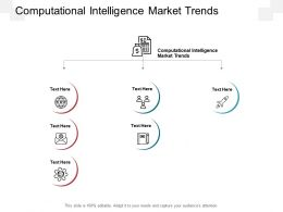 Computational Intelligence Market Trends Ppt Powerpoint Presentation Infographic Template Background Designs Cpb