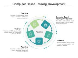 Computer Based Training Development Ppt Powerpoint Presentation Gallery Guidelines Cpb