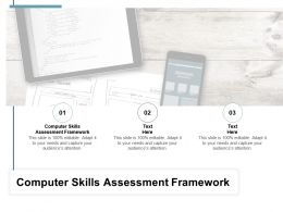 Computer Skills Assessment Framework Ppt Powerpoint Presentation Summary Cpb