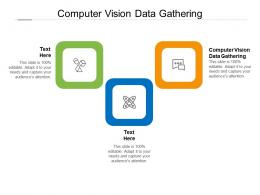 Computer Vision Data Gathering Ppt Powerpoint Presentation Slides Example File Cpb