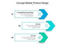 Concept Market Product Design Ppt Powerpoint Presentation Slides Guide Cpb