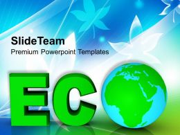 Concept Of Environment Protection Global Powerpoint Templates Ppt Themes And Graphics