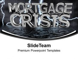Concept Of Mortgage Crisis Recession Finance Powerpoint Templates PPT Backgrounds For Slides 0213