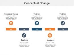 Conceptual Change Ppt Powerpoint Presentation Icon Backgrounds Cpb