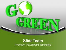 Conceptual Image Of Go Green PowerPoint Templates PPT Themes And Graphics 0213
