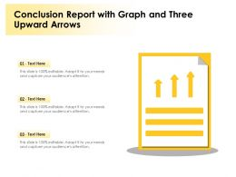 Conclusion Report With Graph And Three Upward Arrows