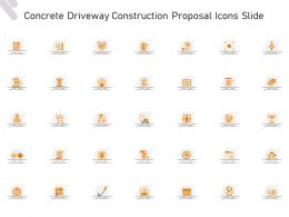 Concrete Driveway Construction Proposal Icons Slide Ppt Powerpoint Presentation Outline