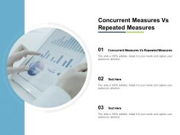 Concurrent Measures Vs Repeated Measures Ppt Powerpoint Presentation Infographics Brochure Cpb