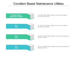 Condition Based Maintenance Utilities Ppt Powerpoint Presentation Show Clipart Images Cpb
