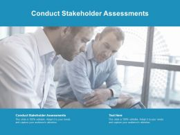 Conduct Stakeholder Assessments Ppt Powerpoint Presentation Pictures Vector Cpb