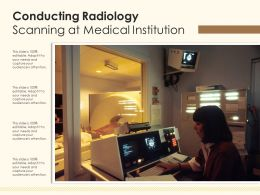 Conducting Radiology Scanning At Medical Institution