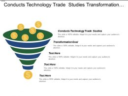 Conducts Technology Trade Studies Transformation Goal Refine Finalize