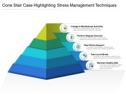 Cone Stair Case Highlighting Stress Management Techniques