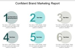 Confident Brand Marketing Report Ppt Powerpoint Presentation File Templates Cpb