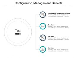 Configuration Management Benefits Ppt Powerpoint Presentation Slides Graphics Template Cpb
