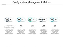 Configuration Management Metrics Ppt Powerpoint Presentation Outline Graphics Template Cpb
