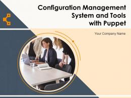 Configuration Management System And Tools With Puppet Powerpoint Presentation Slides