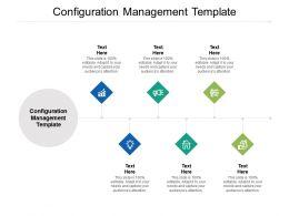 Configuration Management Template Ppt Powerpoint Presentation Ideas Gridlines Cpb