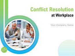 Conflict Resolution At Workplace Powerpoint Presentation Slides