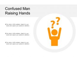 Confused Man Raising Hands