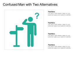Confused Man With Two Alternatives