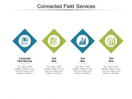 Connected Field Services Ppt Powerpoint Presentation Layouts Introduction Cpb
