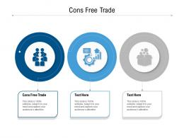 Cons Free Trade Ppt Powerpoint Presentation Styles Diagrams Cpb