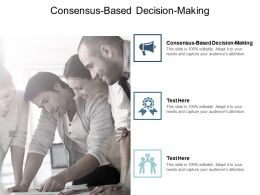 Consensus Based Decision Making Ppt Powerpoint Presentation Layouts Example Cpb