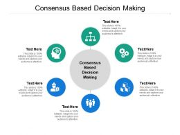 Consensus Based Decision Making Ppt Powerpoint Presentation Show Shapes Cpb
