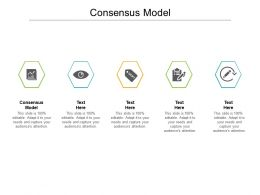 Consensus Model Ppt Powerpoint Presentation Outline Show Cpb