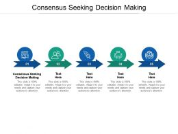 Consensus Seeking Decision Making Ppt Powerpoint Presentation File Guide Cpb