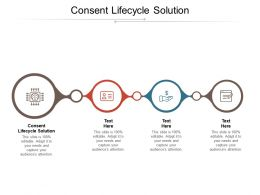 Consent Lifecycle Solution Ppt Powerpoint Presentation Slides Portrait Cpb