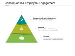 Consequences Employee Engagement Ppt Powerpoint Presentation Portfolio Deck Cpb