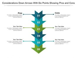 Considerations Down Arrows With Six Points Showing Pros And Cons