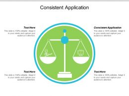 Consistent Application Ppt Powerpoint Presentation File Slide Download Cpb