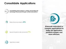 Consolidate Applications Technology Ppt Powerpoint Presentation Icon Vector