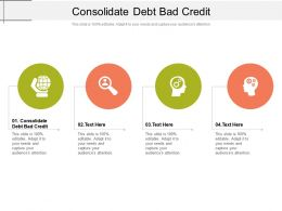 Consolidate Debt Bad Credit Ppt Powerpoint Presentation Show Graphic Images Cpb