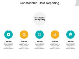 Consolidated Data Reporting Ppt Powerpoint Presentation Slides Deck Cpb